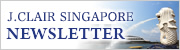 J.CLAIR SINGAPORE NEWSLETTER