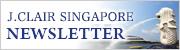 J.CLAIR SINGAPORE NEWSLETTER